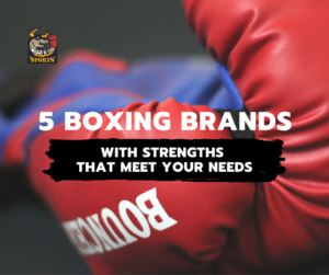 5 Boxing Brands with Strengths That Meet Your Needs